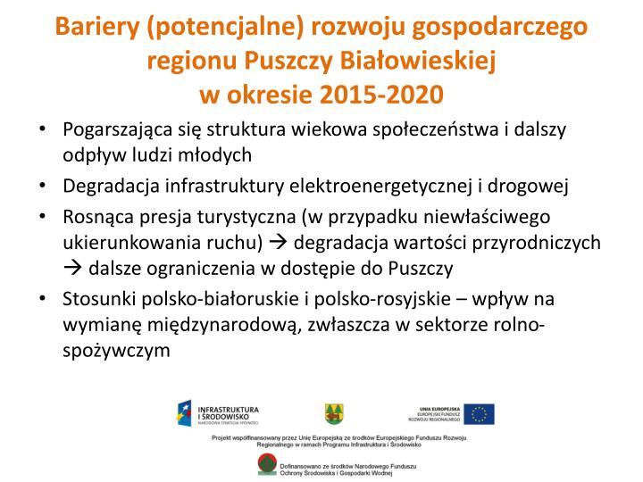 Bariery (potencjalne) rozwoju gospodarczego regionu Puszczy Białowieskiej