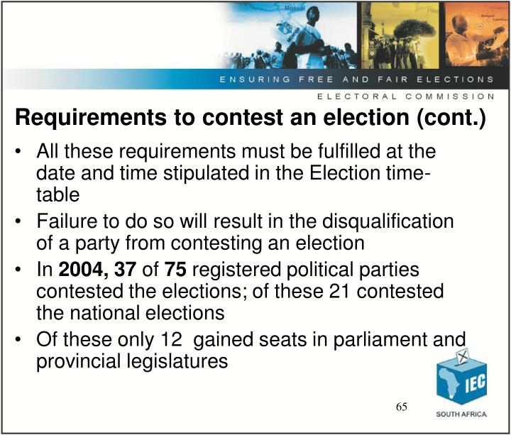 Requirements to contest an election (cont.)