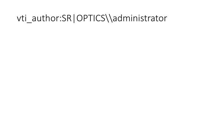 vti_author:SR|OPTICS\\administrator