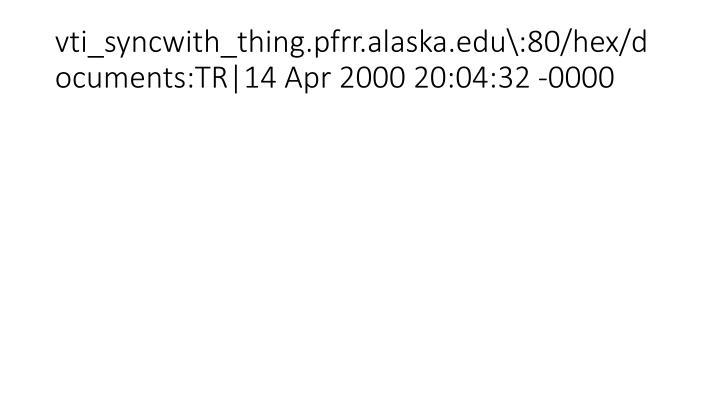 vti_syncwith_thing.pfrr.alaska.edu\:80/hex/documents:TR|14 Apr 2000 20:04:32 -0000