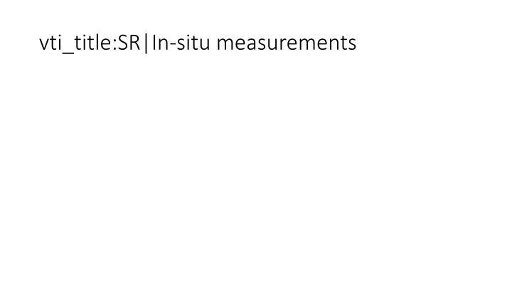 vti_title:SR|In-situ measurements