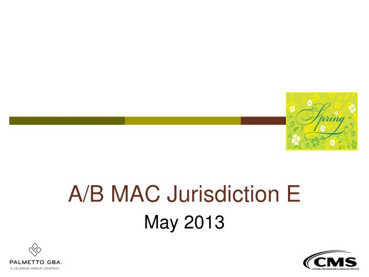 A/B MAC Jurisdiction E