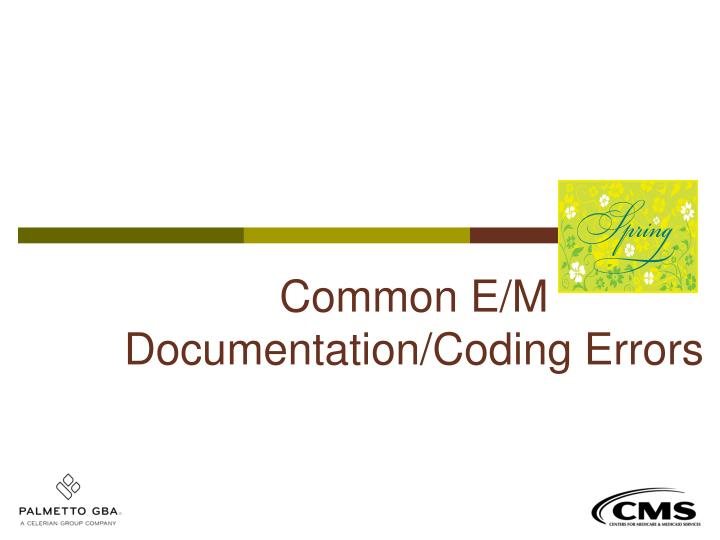Common E/M Documentation/Coding Errors