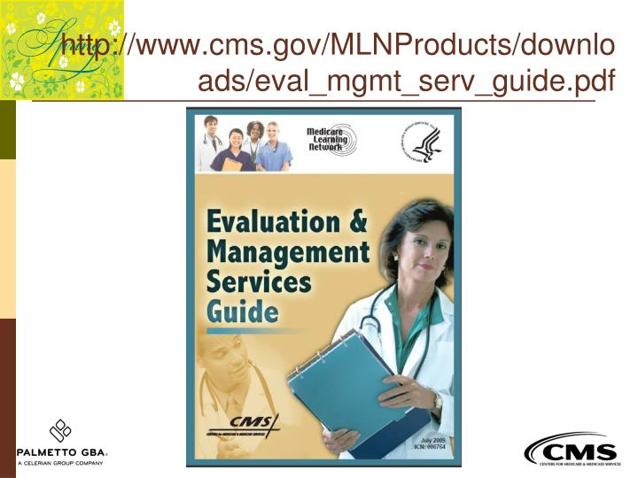 http://www.cms.gov/MLNProducts/downloads/eval_mgmt_serv_guide.pdf
