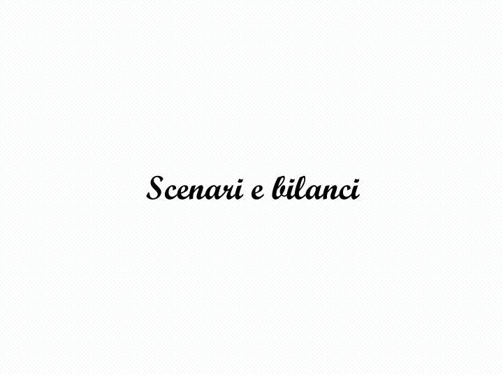 Scenari e bilanci