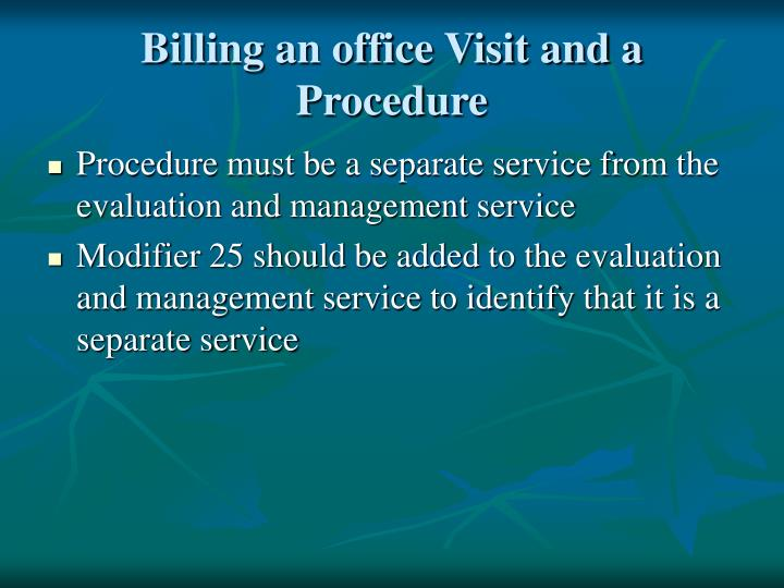 Billing an office Visit and a Procedure