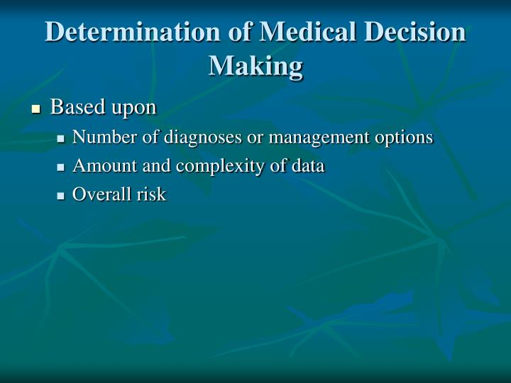Determination of Medical Decision Making