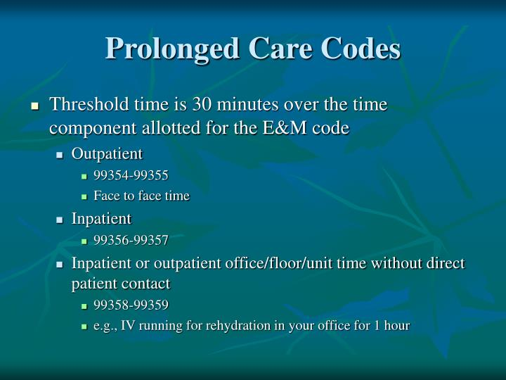 Prolonged Care Codes