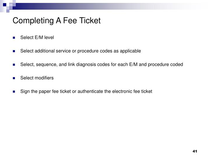Completing A Fee Ticket
