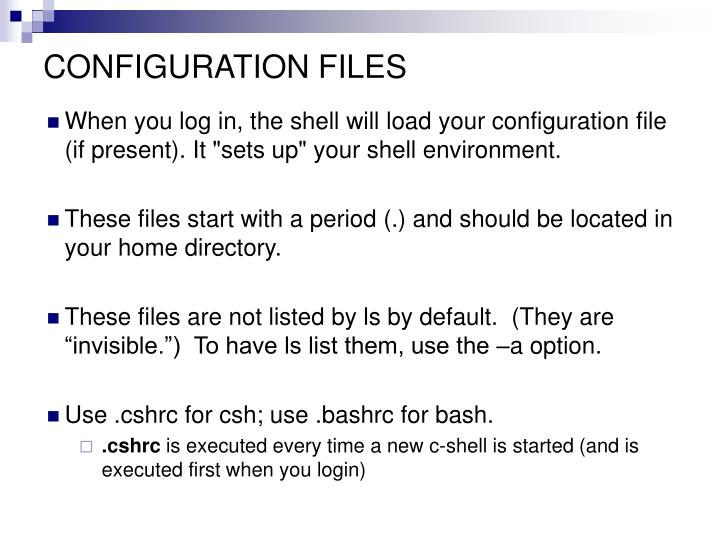 "When you log in, the shell will load your configuration file (if present). It ""sets up"" your shell environment."