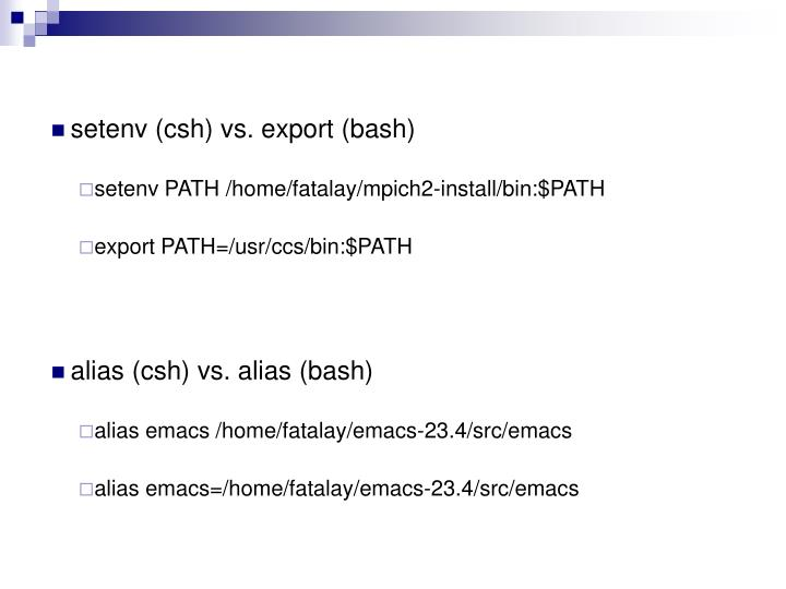 setenv (csh) vs. export (bash)
