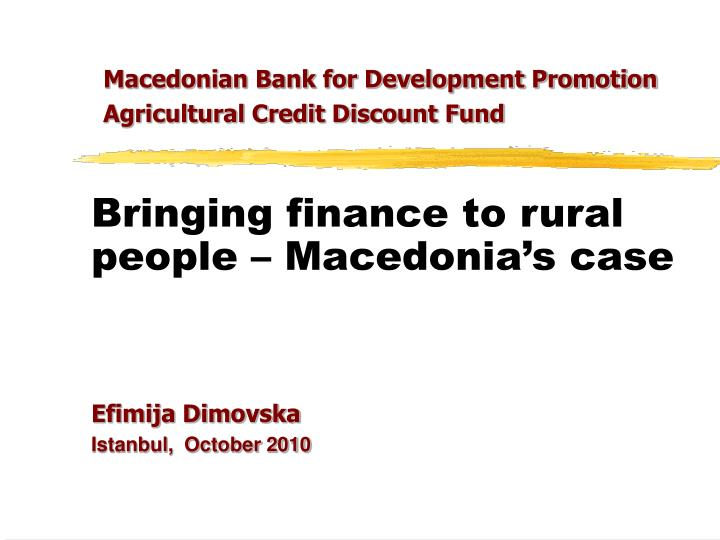 Bringing finance to rural people macedonia s case