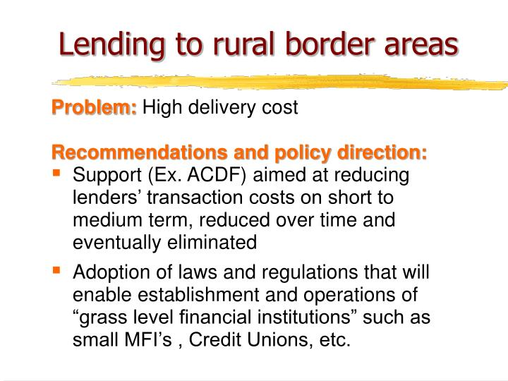 Lending to rural border areas