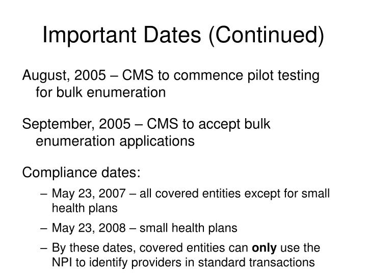 Important Dates (Continued)