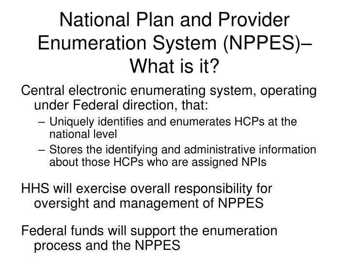 National Plan and Provider Enumeration System (NPPES)– What is it?