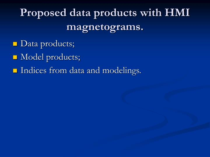 Proposed data products with HMI magnetograms.