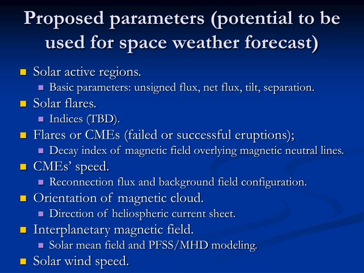 Proposed parameters (potential to be used for space weather forecast)