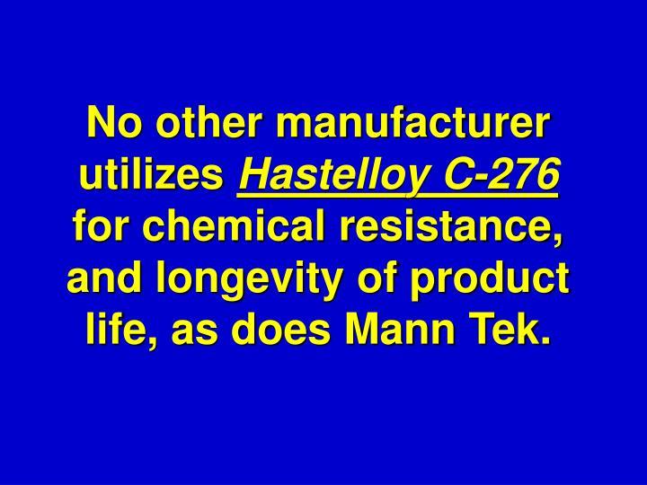 No other manufacturer utilizes