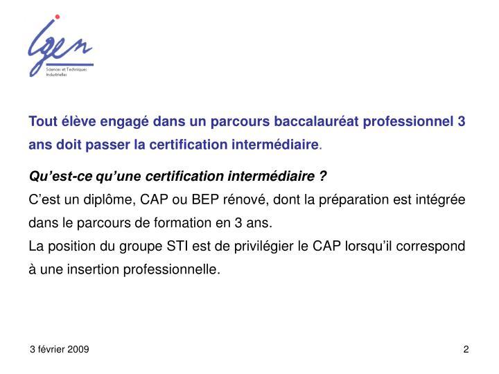 Tout élève engagé dans un parcours baccalauréat professionnel 3 ans doit passer la certification intermédiaire