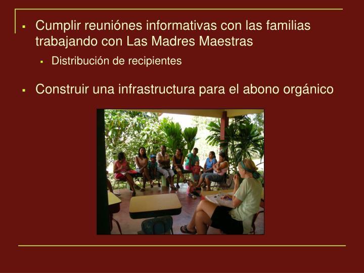 Cumplir reuniónes informativas con las familias trabajando con Las Madres Maestras