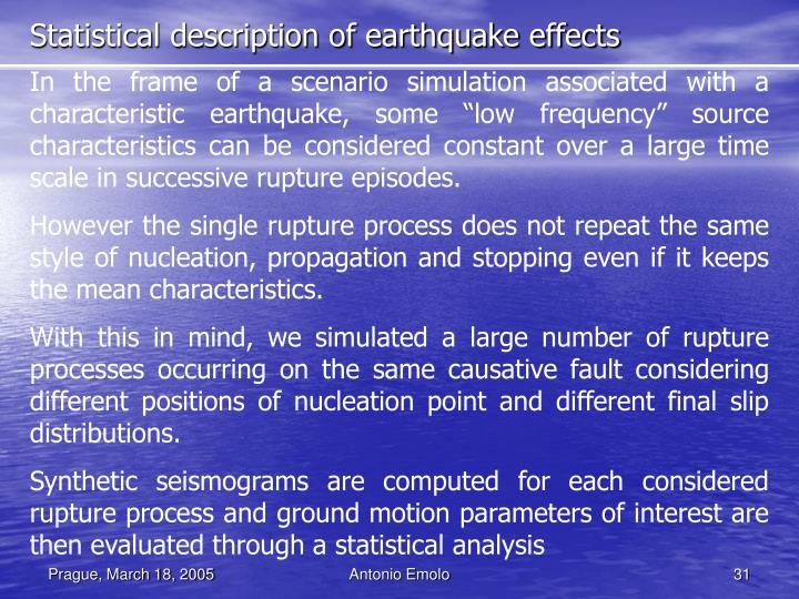 Statistical description of earthquake effects