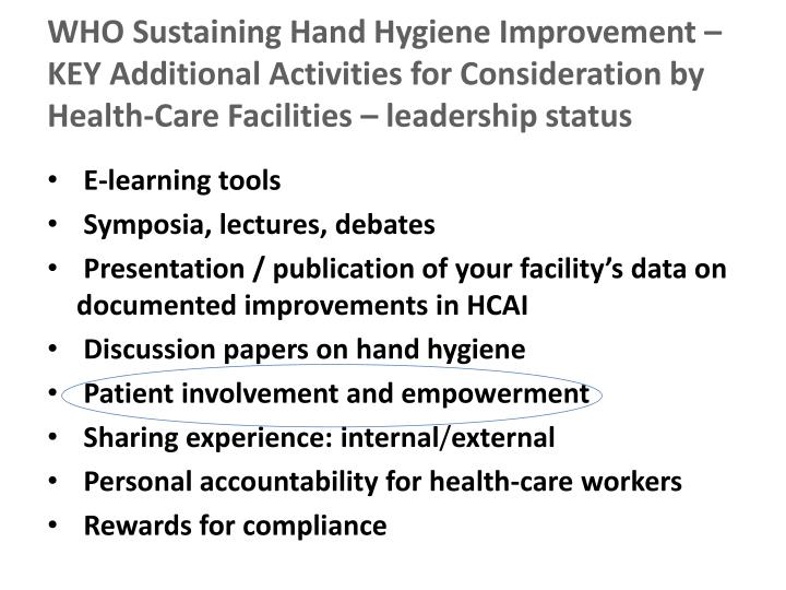 WHO Sustaining Hand Hygiene Improvement – KEY Additional Activities for Consideration by Health-Care Facilities – leadership status