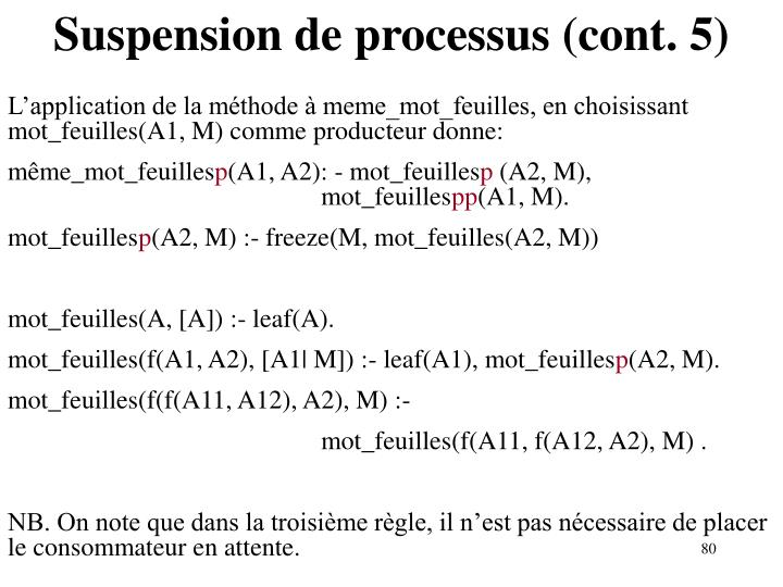 Suspension de processus (cont. 5)