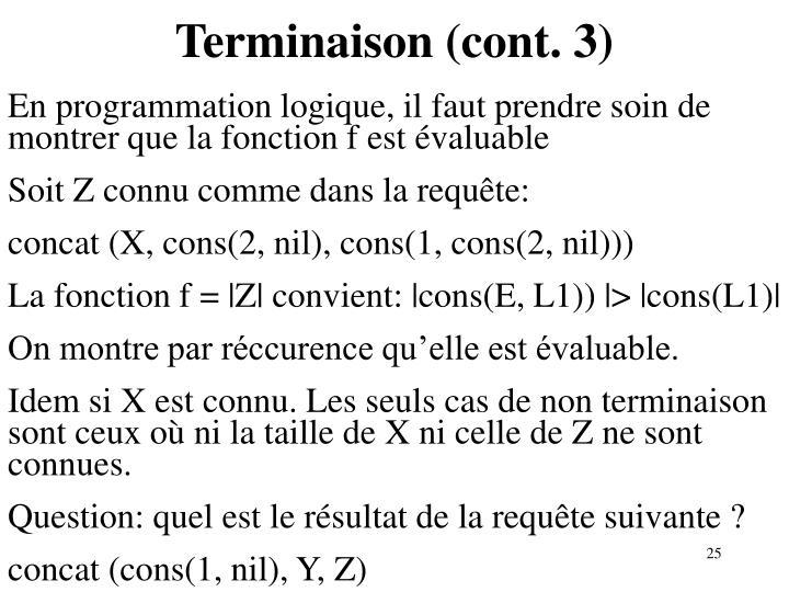 Terminaison (cont. 3)