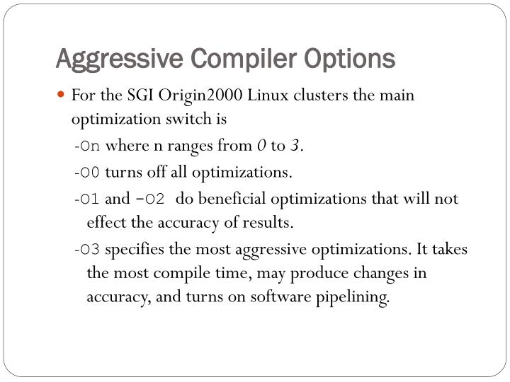 Aggressive Compiler Options