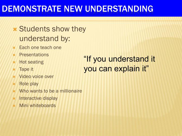Students show they understand by: