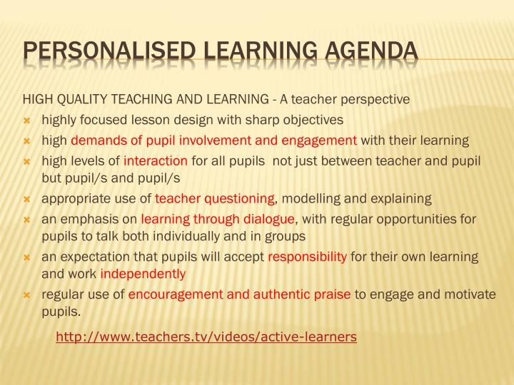 HIGH QUALITY TEACHING AND LEARNING - A teacher perspective