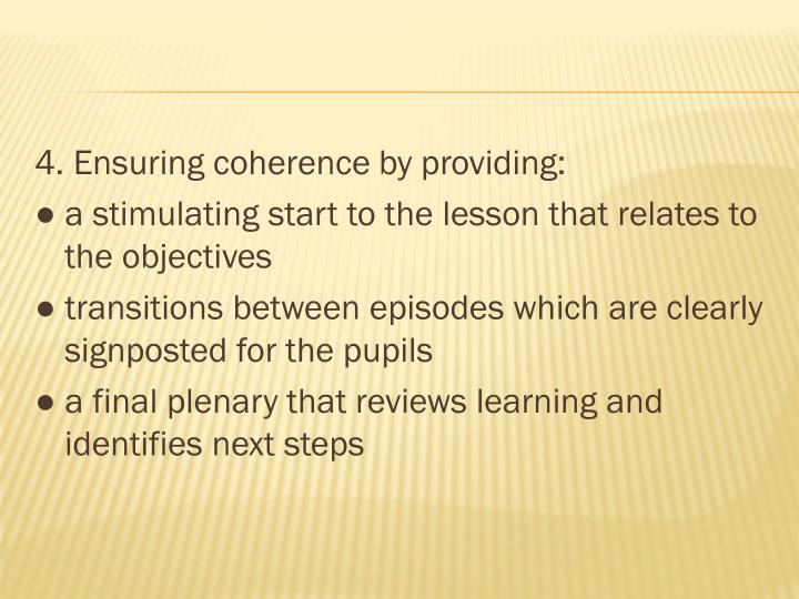 4. Ensuring coherence by providing: