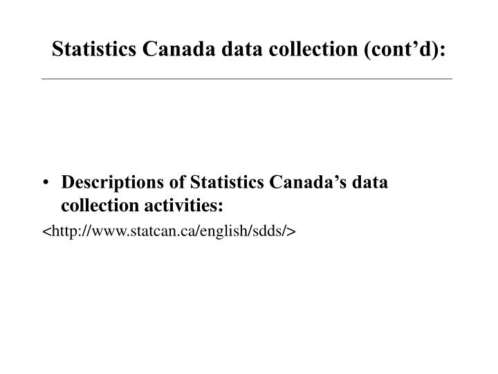 Statistics Canada data collection (cont'd):