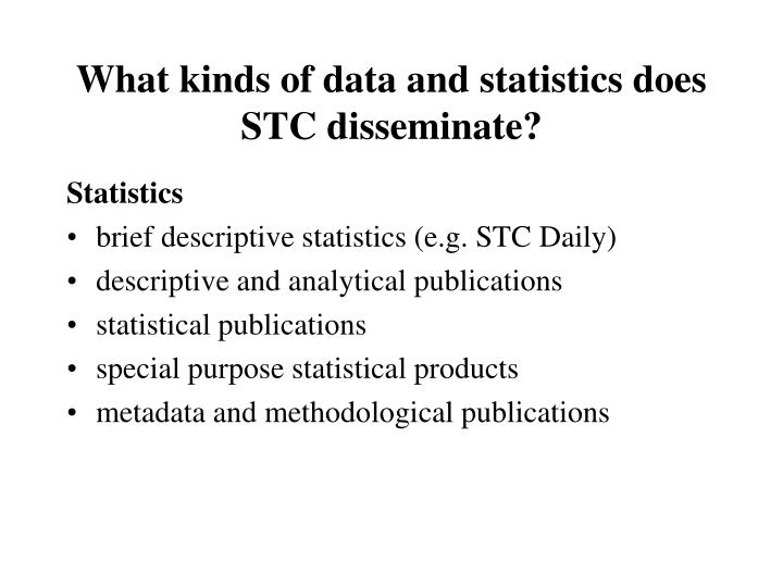 What kinds of data and statistics does STC disseminate?