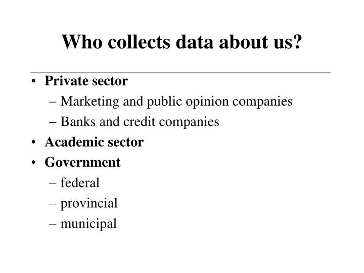 Who collects data about us?