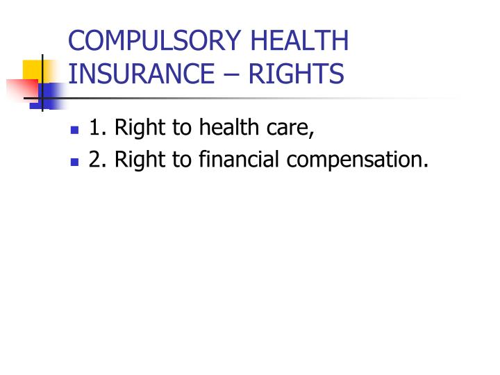 COMPULSORY HEALTH INSURANCE – RIGHTS