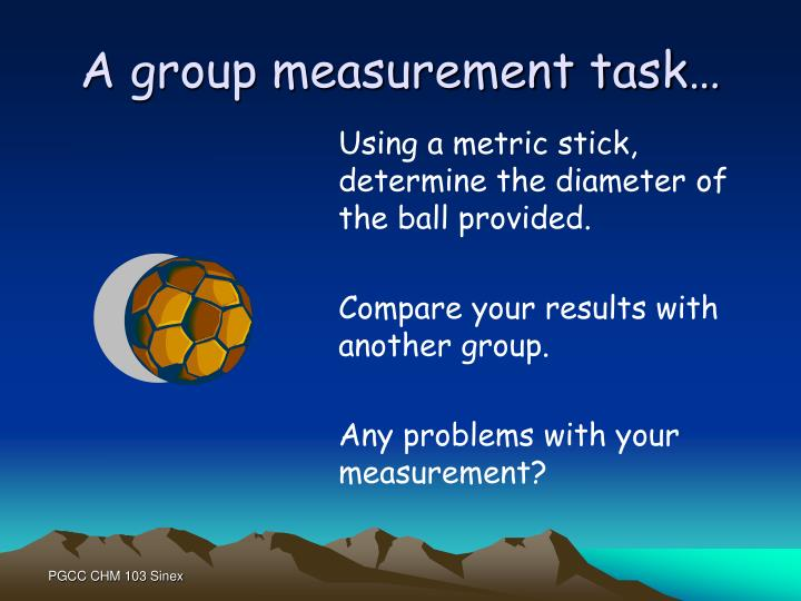 A group measurement task…