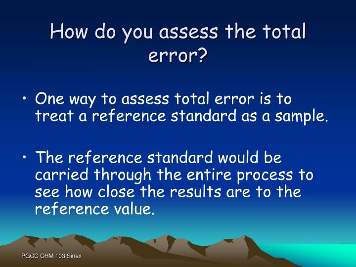 How do you assess the total error?