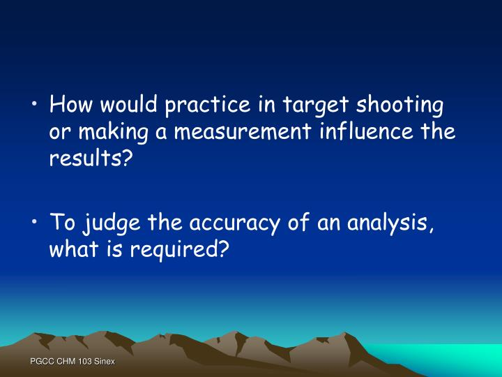 How would practice in target shooting or making a measurement influence the results?
