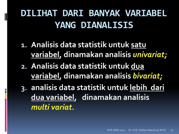 DILIHAT DARI BANYAK VARIABEL YANG DIANALISIS