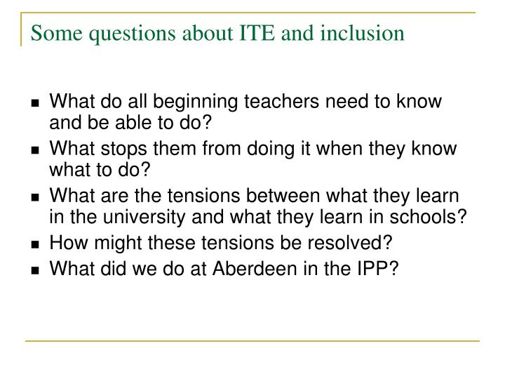 Some questions about ITE and inclusion