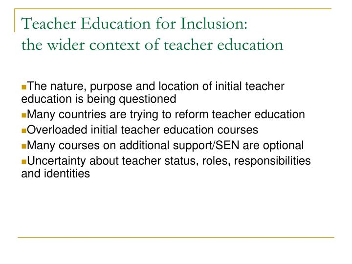 Teacher education for inclusion the wider context of teacher education