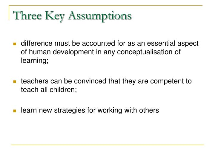 Three Key Assumptions