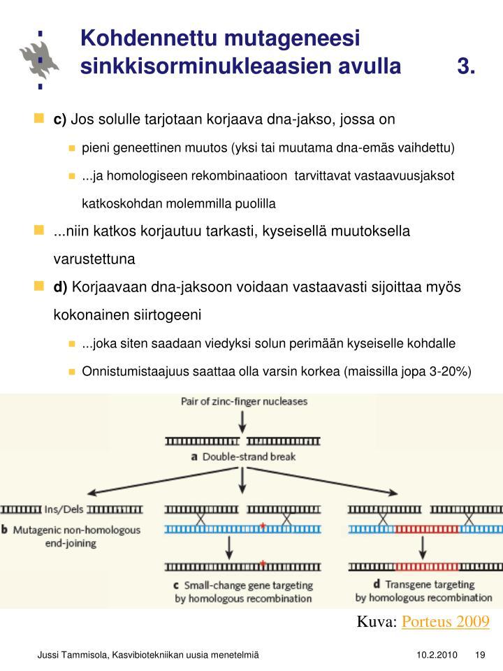 Kohdennettu mutageneesi sinkkisorminukleaasien avulla         3.