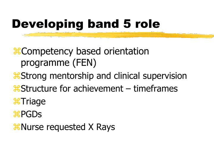 Developing band 5 role