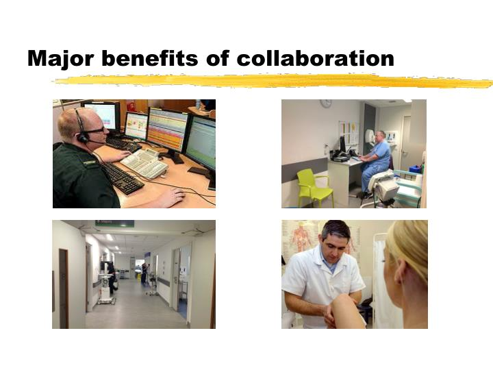 Major benefits of collaboration