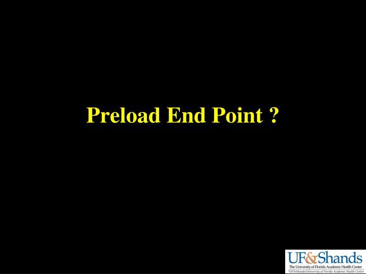 Preload End