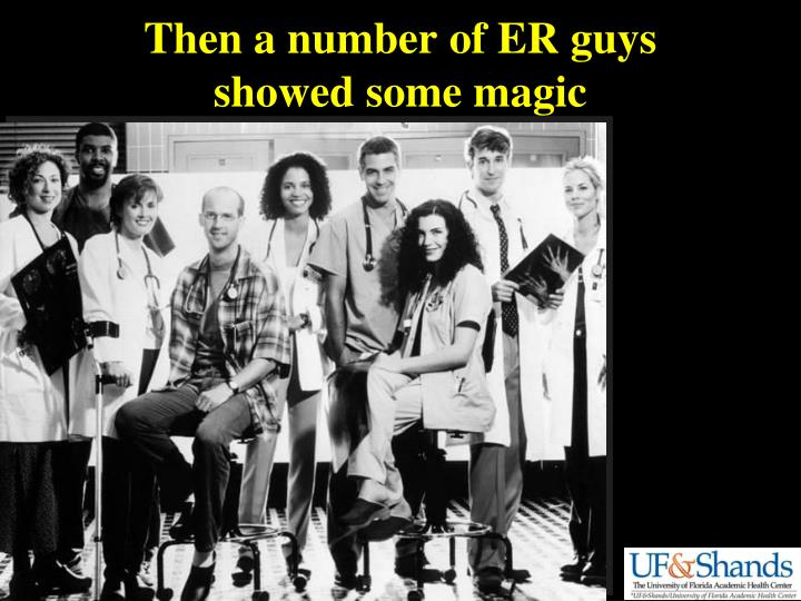 Then a number of ER guys
