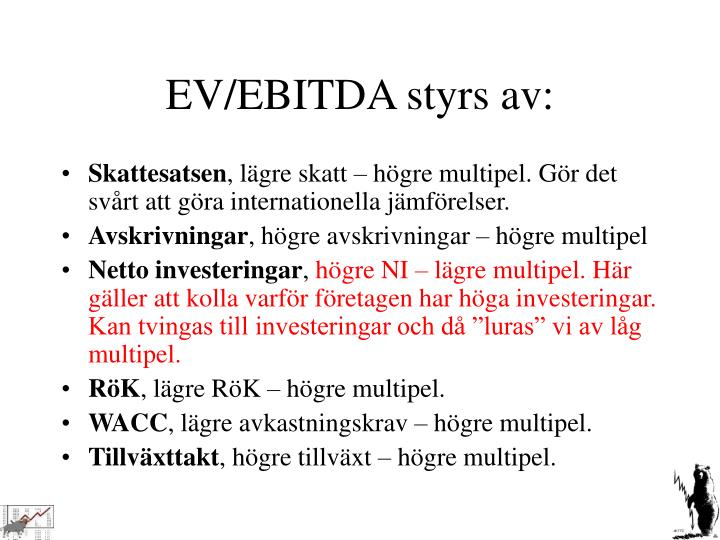 EV/EBITDA styrs av:
