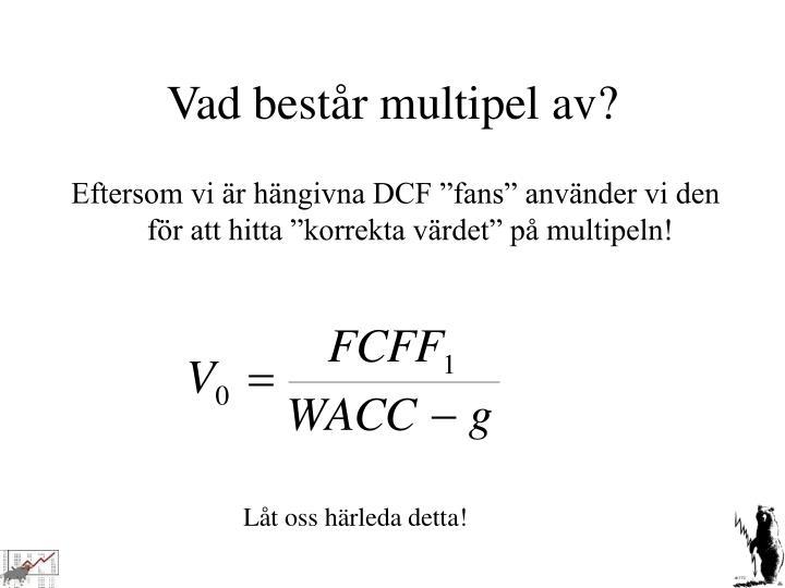Vad består multipel av?